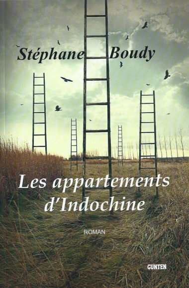les appartements d'Indochine, Editions gunten, stéphane boudy, bordeaux, littérature, roman